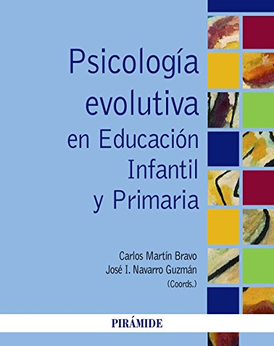 Psicología Evolutiva En Educación Infantil Y Primaria - 9788436834611 por Carlos Martín Bravo