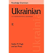 Ukrainian: A Comprehensive Grammar (Routledge Comprehensive Grammars)