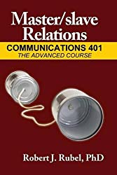 Master/slave Relations: Communications 401: The Advanced Course