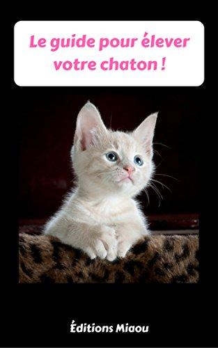 Couverture du livre Livre chat - Le guide du chaton - éduquer son chat - dressage chat