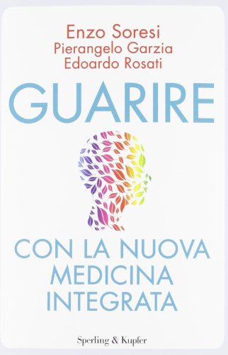 Guarire con la nuova medicina integrata