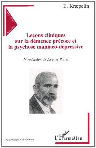 Leçons cliniques sur la démence précoce et la psychose maniaco-dépressive par Emil Kraepelin