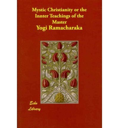 Mystic Christianity Or The Innter Teachings Of Master Author