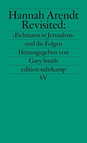 a discussion on the issue of justice in arendts eichmann in jerusalem Jerusalem (196o) for legal discussion, see green, the eichmann case, 23 modern l rev 507 adolf eichmann is being tried under the nazis and nazi col.