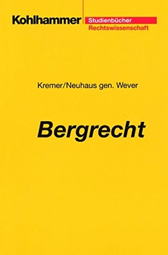 Bergrecht (Studienbücher Rechtswissenschaft)
