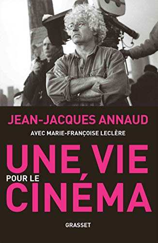 Une vie pour le cinéma: récit par Jean-Jacques Annaud