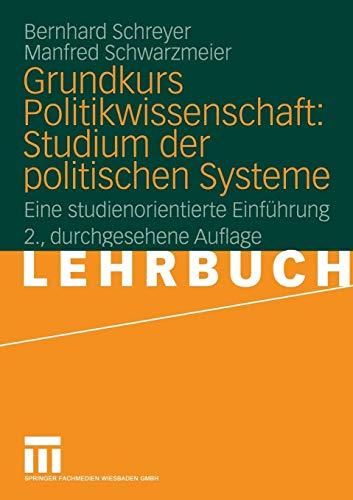 Grundkurs Politikwissenschaft: Studium der politischen Systeme: Eine studienorientierte Einführung (German Edition)