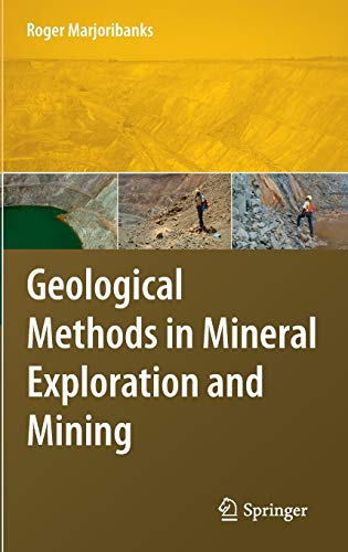 Geological Methods in Mineral Exploration and Mining (Böden Wissenschaft Und Management)