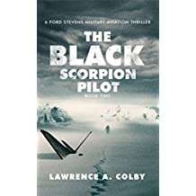 The Black Scorpion Pilot: A Ford Stevens Military-Aviation Thriller (English Edition)