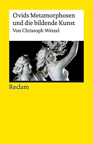 Ovids Metamorphosen und die bildende Kunst (Reclams Universal-Bibliothek, Band 19322)