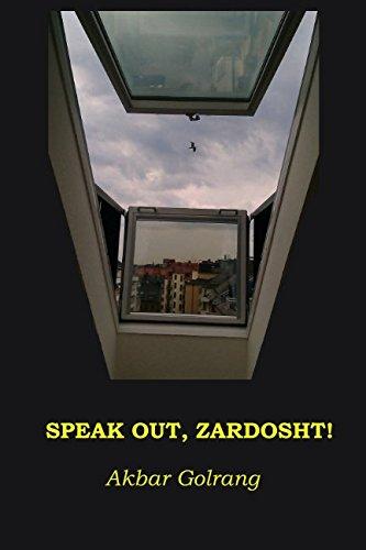 SPEAK OUT, ZARDOSHT! por AKBAR GOLRANG