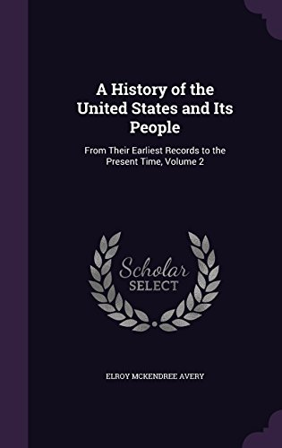 A History of the United States and Its People: From Their Earliest Records to the Present Time, Volume 2