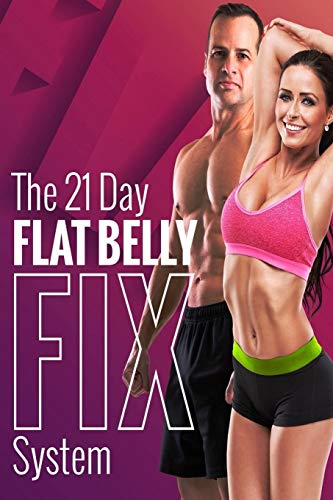 The 21 Day Flat Belly Fix System: Simple Secrets to Losing Weight System Flat