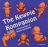 The kewpie kompanion: A kompendium of kewpie knowledge by Cynthia Gaskill (1994-08-02)