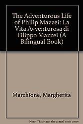 The Adventurous Life of Philip Mazzei: La Vita Avventurosa Di Filippo Mazzei (A Bilingual Book)
