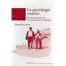 La généalogie muette: Résonances autour de la transmission en Sardaigne (Chemins de l'ethnologie)
