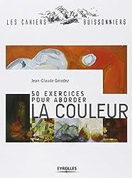 50 exercices pour aborder la couleur