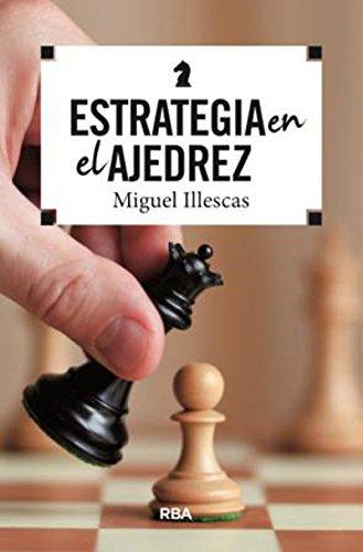 Estrategia en el ajedrez (PRACTICA) por MIGUEL ILLESCAS CORDOBA
