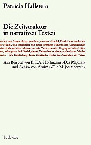 """Die Zeitstruktur in narrativen Texten: Am Beispiel von E.T.A. Hoffmanns """"Das Majorat"""" und Achim von Arnims """"Die Majoratsherren"""" (Theorie und Praxis der Interpretation)"""