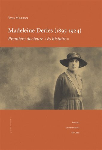 Madeleine Deries (1895-1924), première docteure ès histoire par Yves Marion