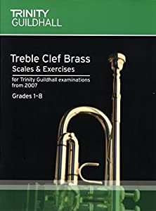 Treble Clef Brass Scales & Exercises for Trinity Guildhall Examinations from 2007 (Grades 1-8)