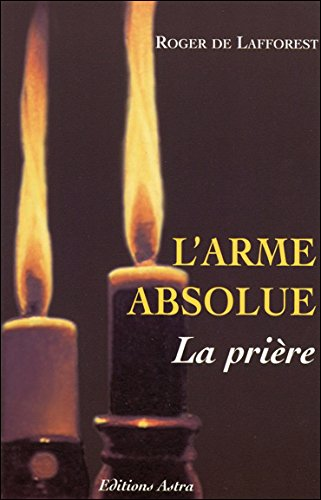 L'arme absolue - La prire
