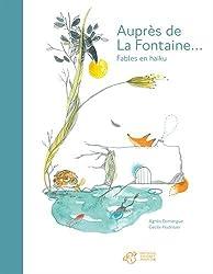 Auprès de La Fontaine... : Fables en haïku