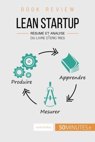Lean Startup Du Livre d'Eric Ries (Book Review): Résumé et analyse du livre d'Eric Ries