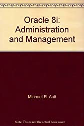 Oracle 8i: Administration and Management