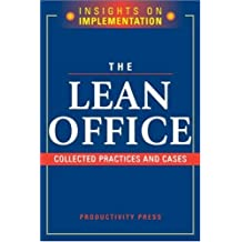The Lean Office: Collected Practices and Cases (Insights on Implementation)