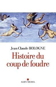 Histoire du coup de foudre par Jean-Claude Bologne