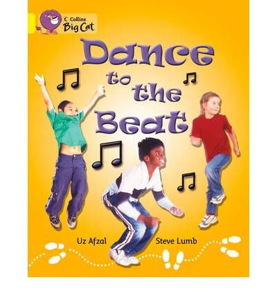 [( Dance to the Beat: Band 03/Yellow )] [by: Uz Afzal] [Jun-2012]