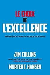 Le Choix de l'excellence: Prospérer dans un monde incertain