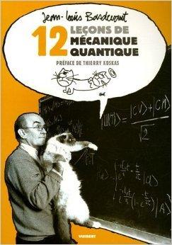 12 Leçons de mécanique quantique de Jean-Louis Basdevant,Thierry Koskas (Préface) ( 17 octobre 2005 )