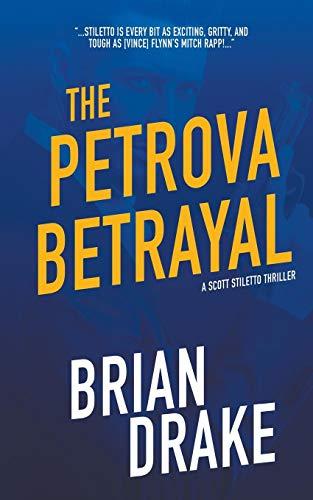 The Petrova Betrayal (Scott Stiletto, Band 4) Band Stiletto