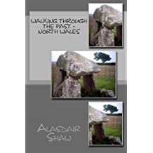 Walking through the Past - North Wales: Volume 1