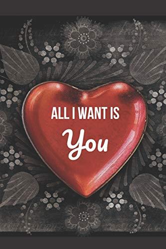 All I Want is You: Blank Line Journal (I Mom-tattoo Heart)