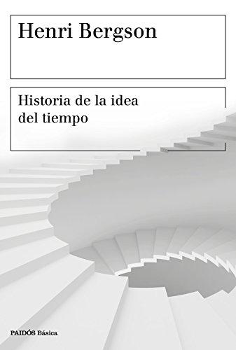 Historia de la idea del tiempo (Básica) por Henri Bergson