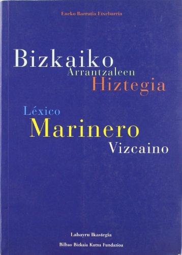 Bizkaiko arrantzaleen hiztegia =: Léxico marinero vizcaíno por Eneko Barrutia Etxebarria