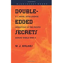 Double-edged Secrets: U.S.Naval Intelligence Operations in the Pacific During World War II (Bluejacket Books)