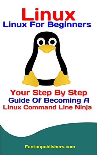 Descargar gratis Linux: Linux For Beginners: Your Step By Step Guide Of Becoming A Linux Command Line Ninja Epub