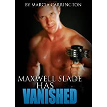 Maxwell Slade Has Vanished (English Edition)