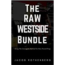 The Raw Westside Bundle: Using The Conjugate Method for Raw Powerlifting (English Edition)