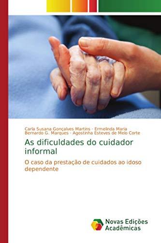 As dificuldades do cuidador informal: O caso da prestação de cuidados ao idoso dependente -