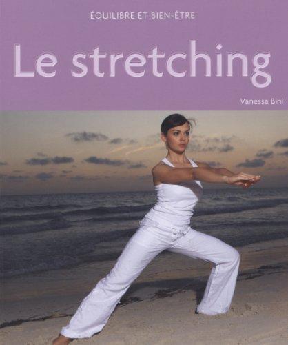 Equilibre et Bien-être, Le stretching