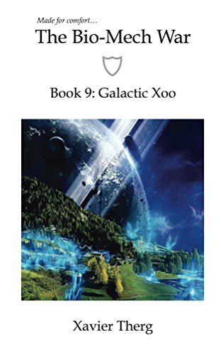 The Bio-Mech War, Book 9: Galactic Xoo (English Edition)