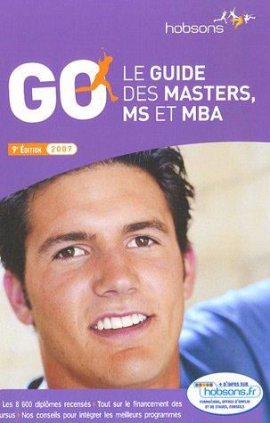 Le guide des masters, MS et MBA : GO 2007