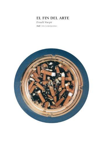 El fin del arte (Arte contemporáneo nº 18) por Donald Kuspit