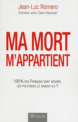 Ma mort m'appartient : 100 % des Français vont mourir, les politiques le savent-ils?