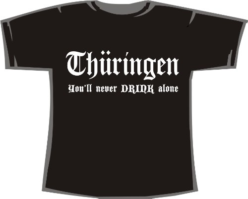 Thüringen - You'll never drink alone; T-Shirt schwarz